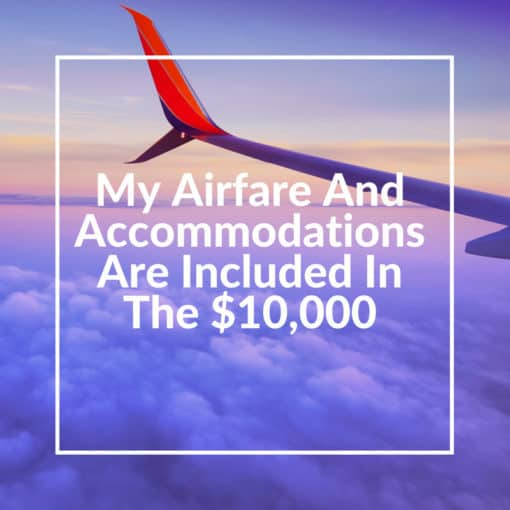 My Airfare And Accommodations Are Included In The $10,000