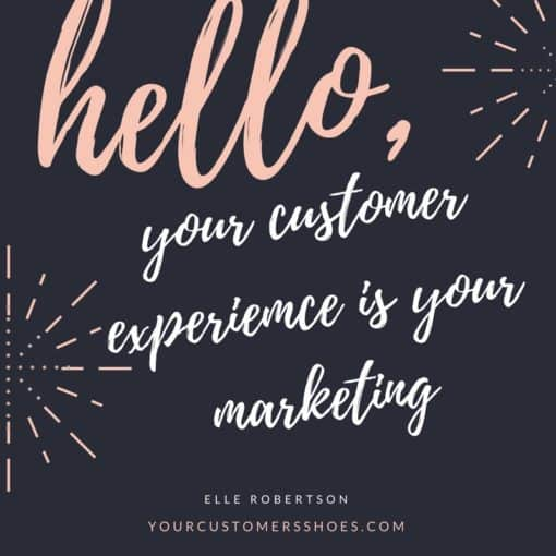 customer experience quotes your customers shoes