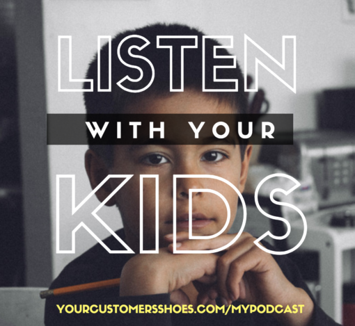 your customers shoes podcast 4