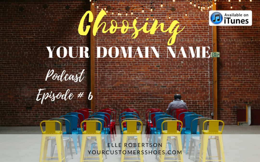 Podcast Episode 7: Choosing Your Domain Name (Listening Time: 25 Minutes)