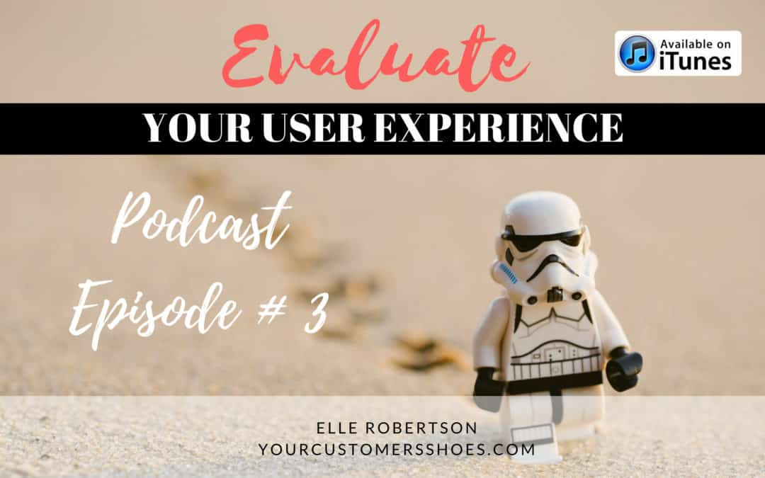 Podcast Episode 3: Evaluating Your User Experience (Listening Time: 16 Minutes)