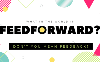 What In The World Is Feedforward?