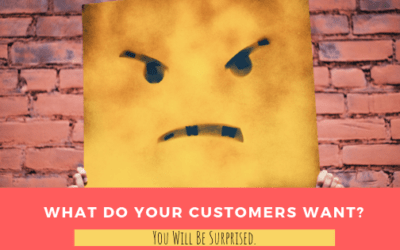 What Do Your Customers Want?